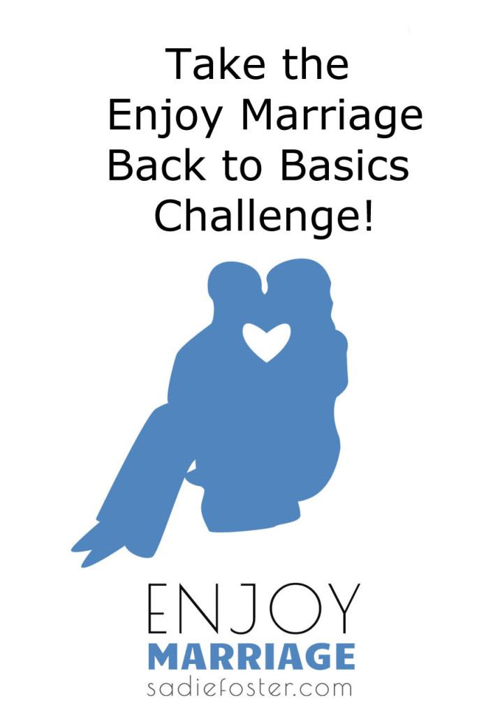 Enjoy Marriage Back To Basics Challenge